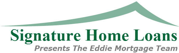 Signature Home Loans Presents The Eddie Mortgage Team