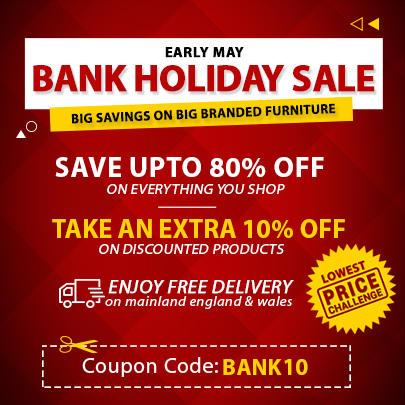 UP TO 80% + FLAT 10% OFF Early May Bank Holiday Furniture Sale | Furniture Direct UK