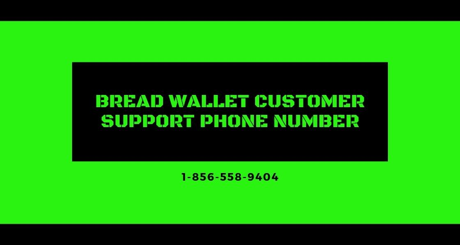 Bread Wallet Customer Support 【1-856-558-9404】 Phone Number