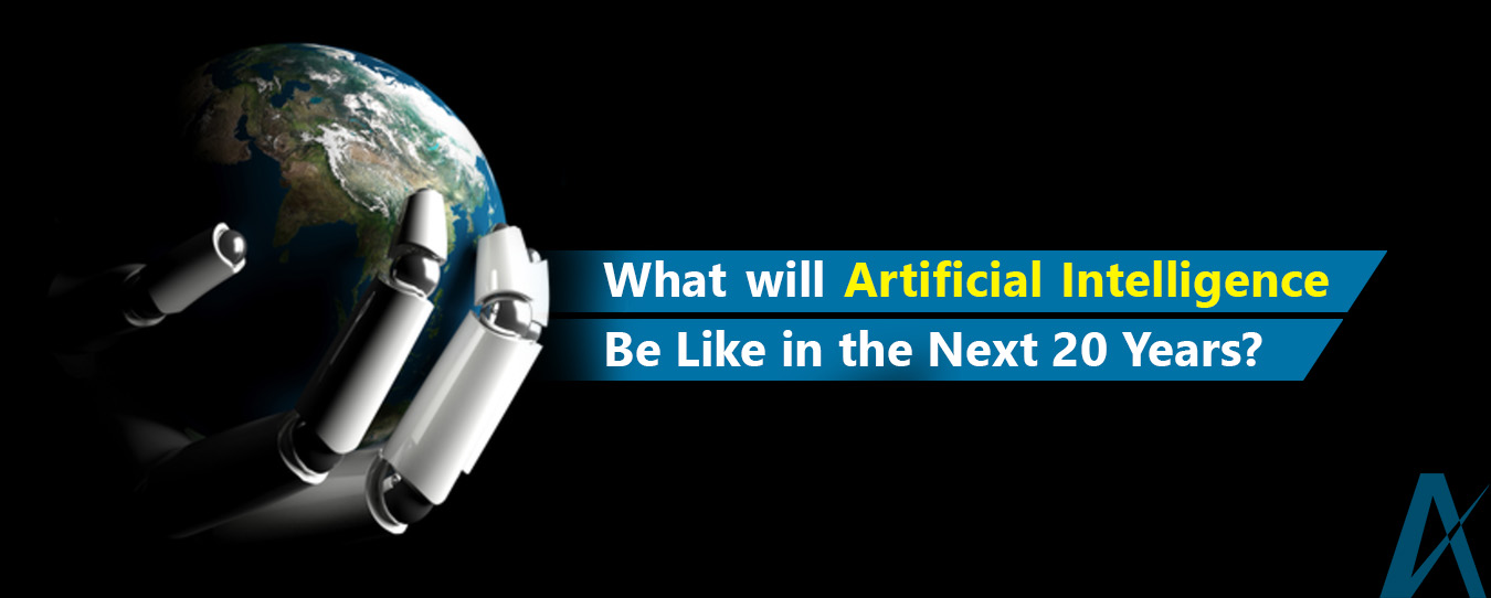 10 Predictions on Artificial Intelligence in Next 20 Years?
