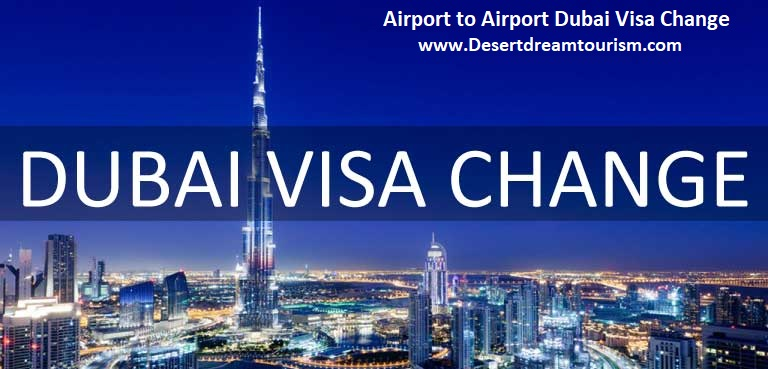 Airport to Airport Dubai Visa Change