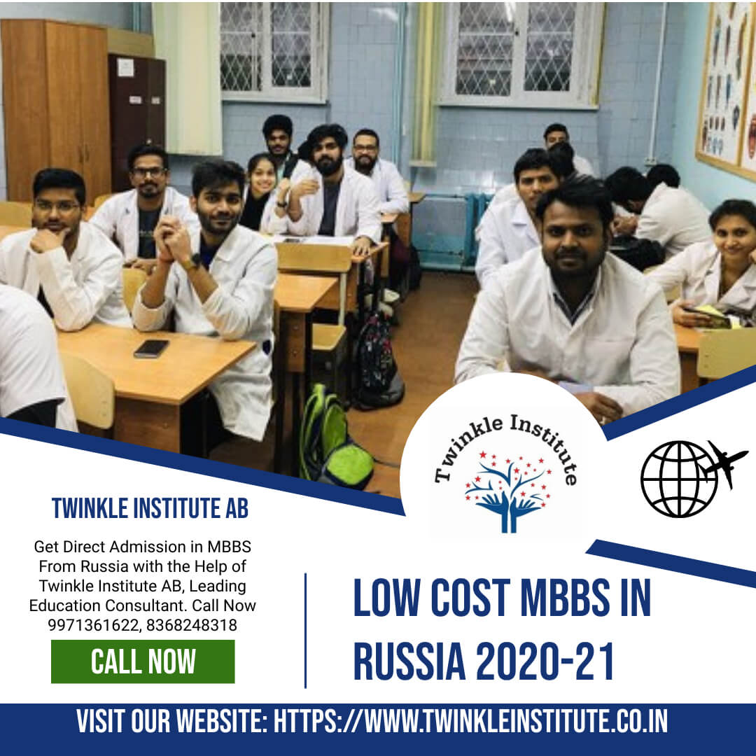Low Cost MBBS In Russia 2020-21 Twinkle InstituteAB