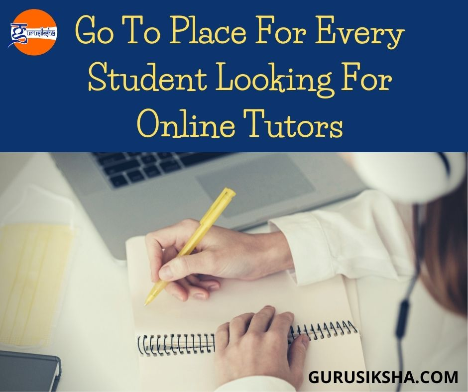 Go To Place For Every Student Looking For Online Tutors