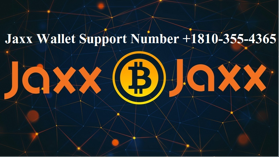 Jaxx Wallet Support Phone Number +1(810)-355-4365