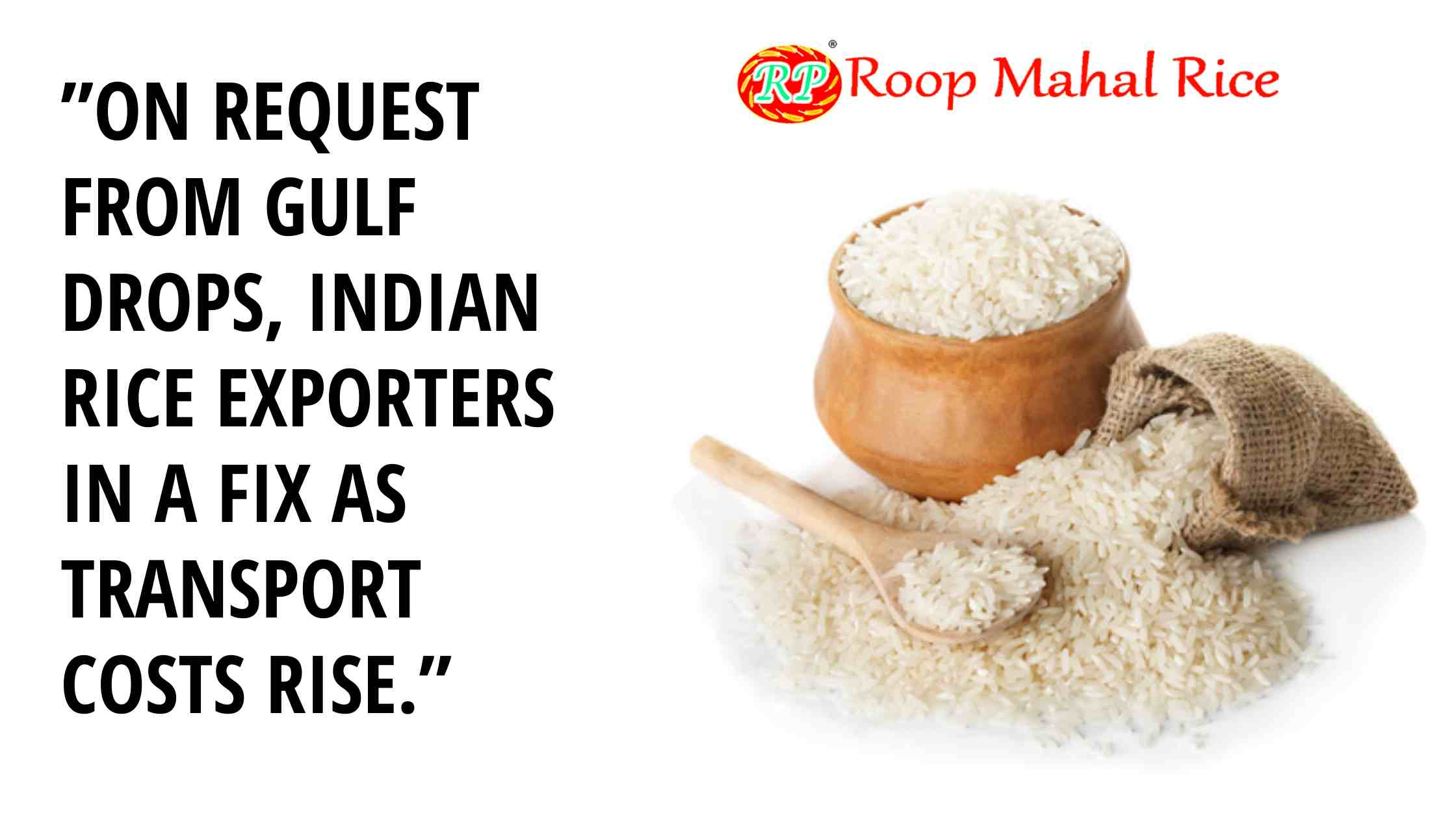 On request from Gulf drops, Indian rice exporters in a fix as transport costs rise.