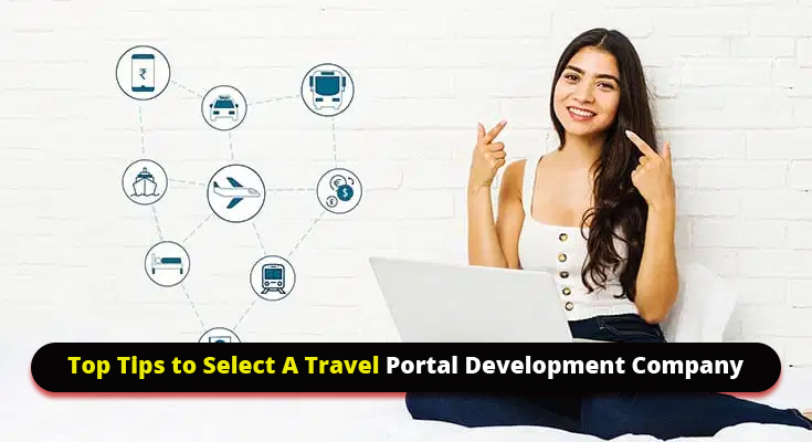 Top Tips to Select A Travel Portal Development Company