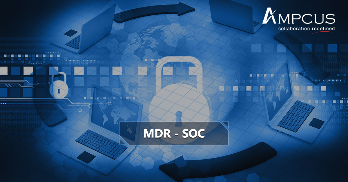 MDR-SOC is a cybersecurity framework services | Ampcus Inc