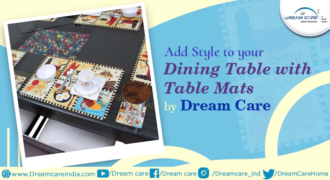 Add Style to your Dining Table with Table Mats by Dream Care